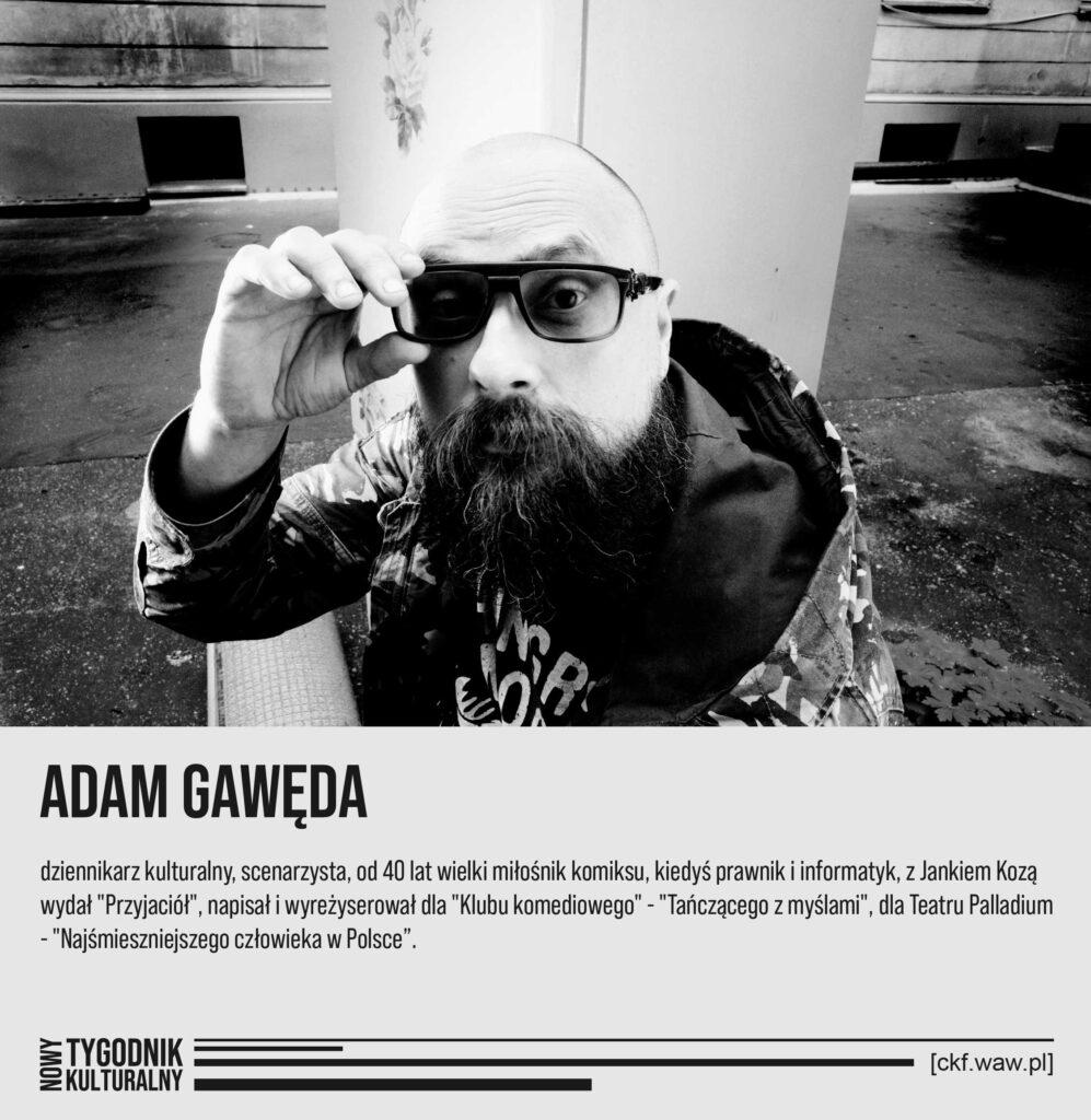 Nowy Tygodnik Kulturalny Adam Gawęda