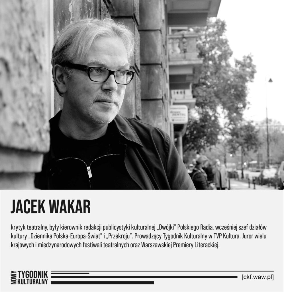 Nowy Tygodnik Kulturalny Jacek Wakar