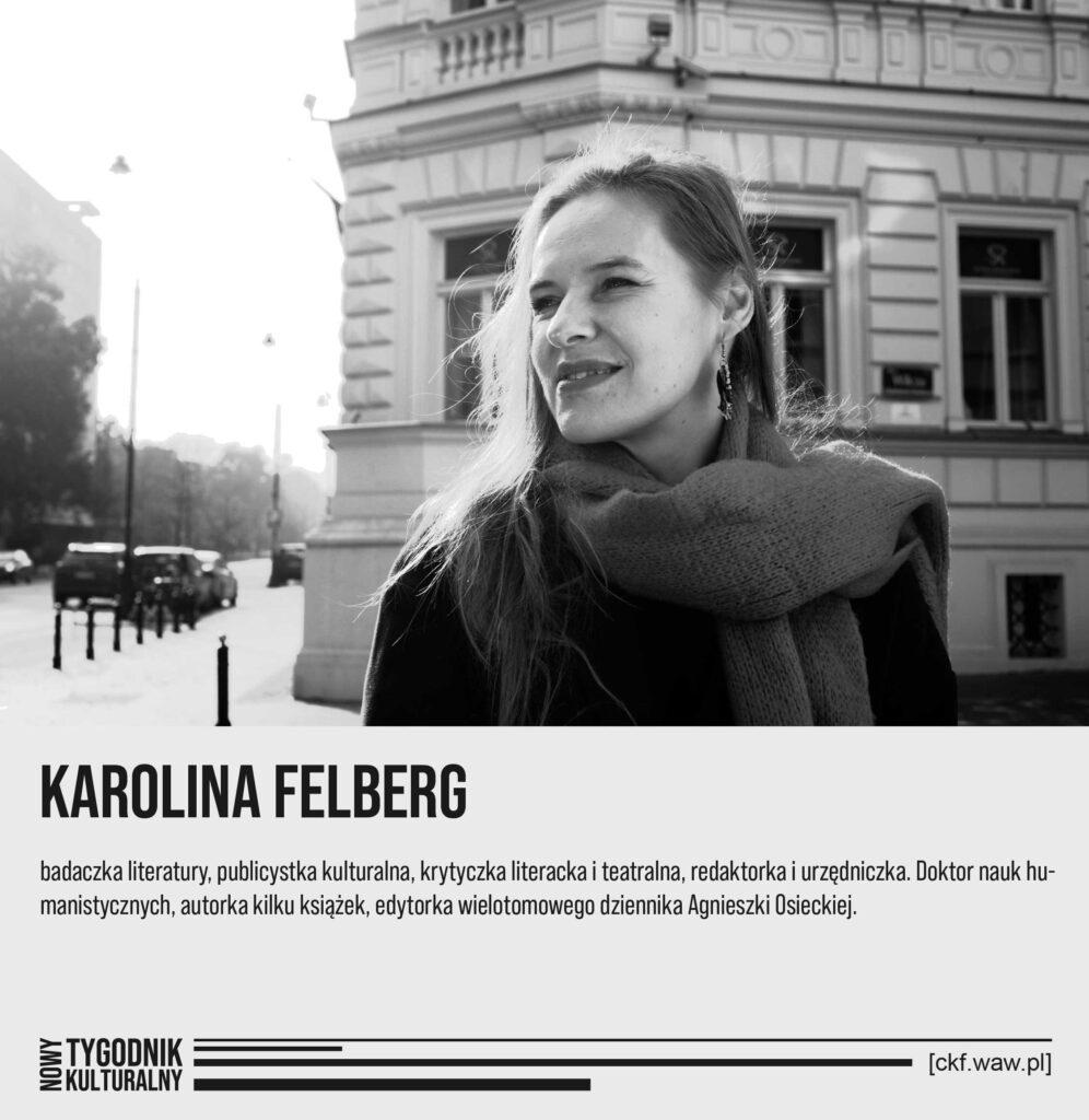Nowy Tygodnik Kulturalny Karolina Felberg