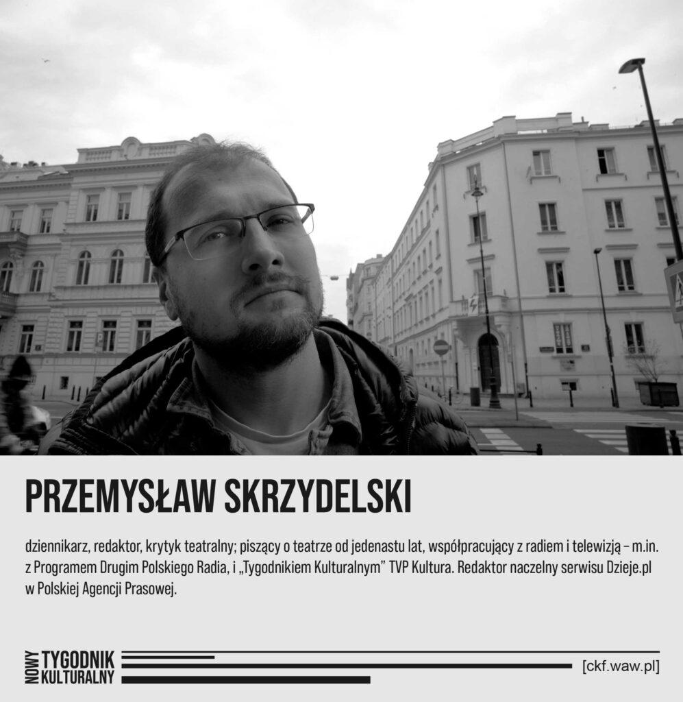 Nowy Tygodnik Kulturalny Przemysław Skrzydelski